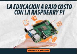 RASPBERRY PI LA EDUCACION DE ALTA CALIDAD Y CON UN BAJO COSTO