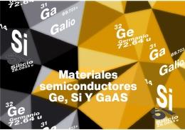 Materiales semiconductores Ge, Si Y GaAs